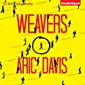 Weavers (       UNABRIDGED) by Aric Davis Narrated by Amy Rubinate
