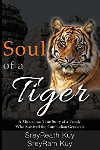 (FREE on 11/17) Soul Of A Tiger: A Miraculous True Story Of A Family Who Survived The Cambodian Genocide by SreyReath Kuy - http://eBooksHabit.com