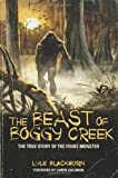 The Beast of Boggy Creek: The True Story of the Fouke Monster