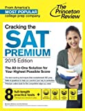 img - for Cracking the SAT Premium Edition with 8 Practice Tests, 2015 (College Test Preparation) book / textbook / text book
