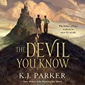 The Devil You Know Audiobook by K. J. Parker Narrated by Will Damron
