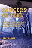 img - for Saucers of Fire: Nazi UFOs, The Hollow Earth, The Axis Shift, and Other Apocalyptic Assertions From the X-Files of Saucerian Press book / textbook / text book