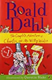 The Complete Adventures of Charlie and Mr Willy Wonka (0141322721) by Roald Dahl