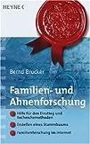 Familien- und Ahnenforschung: Hilfe für den Einstieg und Recherchemethoden - Erstellen eines Stammbaums - Familienforschung im Internet - Bernd Brucker