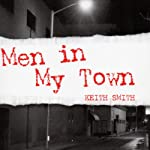 Men in My Town | Keith Smith