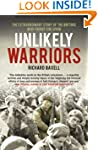 Unlikely Warriors: The Extraordinary...