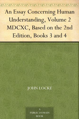 an essay concerning human understanding volume 1 by john locke Buy an essay concerning human understanding (hackett classics) by john  locke, kenneth p winkler (isbn: 9780872202160) from amazon's book store  free uk delivery on  turn on 1-click ordering for this browser buy used £192.