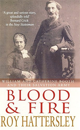 Blood and Fire: William and Catherine Booth and the Salvation Army by Roy Hattersley (2000-10-05)