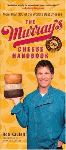The Murray's Cheese Handbook: A Guide to More Than 300 of the World's Best Cheeses by Rob Kaufelt (3-Oct-2006) Paperback (Murrays Cheese Book compare prices)