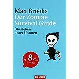 """Der Zombie Survival Guide: �berleben unter Untotenvon """"Max Brooks"""""""