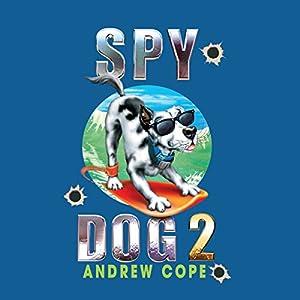 Spy Dog 2 | [Andrew Cope]