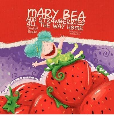mary-bea-and-strawberries-all-the-way-home-paperback-common