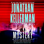 Mystery: An Alex Delaware Novel (       ABRIDGED) by Jonathan Kellerman Narrated by John Rubinstein