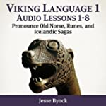 Viking Language 1: Audio Lessons 1-8...