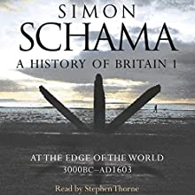 A History of Britain: Volume 1 | Livre audio Auteur(s) : Simon Schama Narrateur(s) : Stephen Thorne