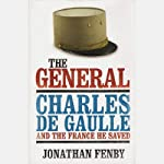 The General: Charles De Gaulle and the France He Saved | Jonathan Fenby