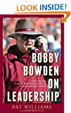 Bobby Bowden On Leadership: Life Lessons from a Two-Time National Championship Coach