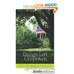 Free Kindle Book: Things Left Unspoken: A Novel, by Eva Marie Everson