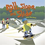 Roll, Slope, and Slide: A Book About Ramps (Amazing Science)