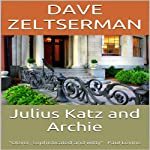 Julius Katz and Archie: Julius Katz Detective | Dave Zeltserman