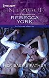 Her Baby's Father (Harlequin Intrigue Series)