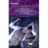 Her Baby&amp;#39;s Father (Harlequin Intrigue Series)