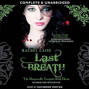 Last Breath: Morganville Vampires, Book 11 | [Rachel Caine]