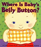 img - for By Katz, Karen Where Is Baby's Belly Button? A Lift-the-Flap Book 1st Edition Board book book / textbook / text book
