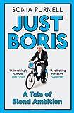 Just Boris: A Tale of Blond Ambition - A Biography of Boris Johnson