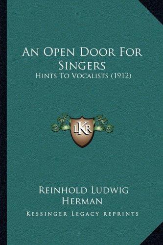 An Open Door for Singers: Hints to Vocalists (1912)