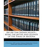 img - for Aw-Aw-Tam Indian Nights; Being the Myths and Legends of the Pimas of Arizona (Paperback) - Common book / textbook / text book