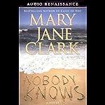 Nobody Knows | Mary Jane Clark