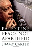 Palestine Peace Not Apartheid (0743285026) by Carter, Jimmy