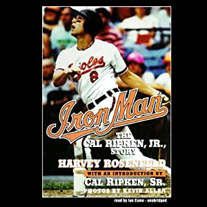 Iron Man: The Cal Ripken, Jr., Story | [Harvey Rosenfeld]