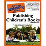 The Complete Idiot's Guide to Publishing Children's Books, 3rd Edition (Complete Idiot's Guides (Lifestyle Paperback)) ~ Harold D. Underdown