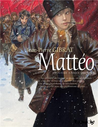 Mattéo (2) : Mattéo. Deuxième époque, 1917-1918