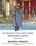 In Search of Lost Time: Swanns Way: A Graphic Novel