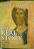 The Real Story, Understanding the Big Picture of the Bible