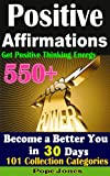 img - for 550+ Positive Affirmations: Become a Better You in 30 Days: Get Positive Thinking Energy ,101 Collection Categories (If You Believe You Can) book / textbook / text book