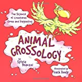 Animal Grossology: The Science of Creatures Gross and Disgusting (0843110112) by Sylvia Branzei
