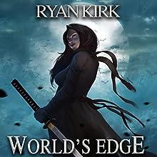 World's Edge: Nightblade, Book 2 | Livre audio Auteur(s) : Ryan Kirk Narrateur(s) : Andrew Tell