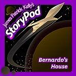 Bernardo's House   James Patrick Kelly