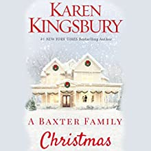 A Baxter Family Christmas Audiobook by Karen Kingsbury Narrated by Kirby Heyborne, January LaVoy