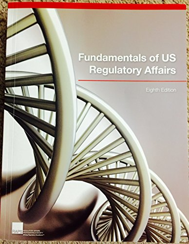 Fundamentals of US Regulatory Affairs, Eighth Edition