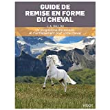 Guide de prparation physique du cheval : Un programme d&#39;exercices et d&#39;entranement pour votre chevalpar Jec Aristotle Ballou