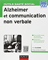 Alzheimer et communication non verbale - Maladie d'Alzheimer et maladies apparentées