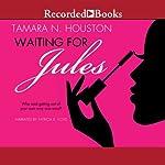 Waiting for Jules | Tamara N. Houston