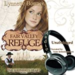 Fair Valley Refuge: The Shepherd's Heart, Book 3 (       UNABRIDGED) by Lynnette Bonner Narrated by Anne Johnstonbrown