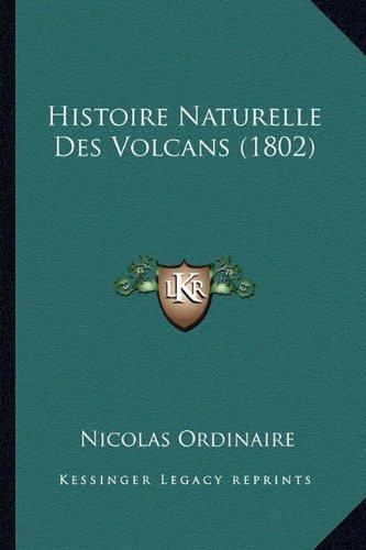 Histoire Naturelle Des Volcans (1802)