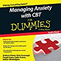 Managing Anxiety with CBT for Dummies Audiobook by Graham C. Davey, Kate Cavanagh, Fergal Jones, Lydia Turner, Adrian Whittington Narrated by Simon Slater